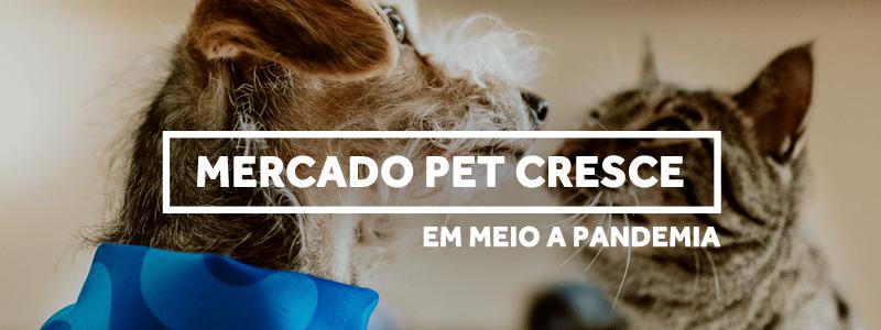 Mercado Pet cresce pandemia